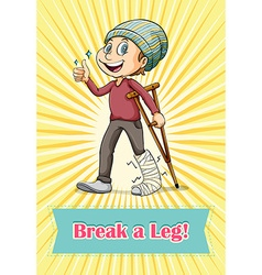 Idiom break a leg vector image