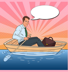 Pop art businessman floating in the boat vector