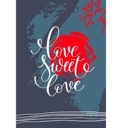Love sweet love hand written lettering on abstract vector