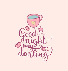 Good night my darling hand lettering cute vector