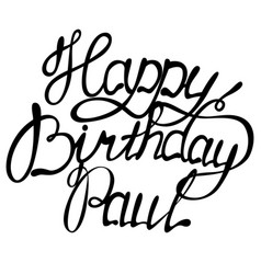 Happy birthday paul name lettering vector
