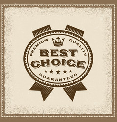 Vintage best choice label vector