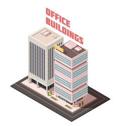 Multistory office buildings isometric composition vector