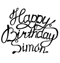 Happy birthday simon name lettering vector