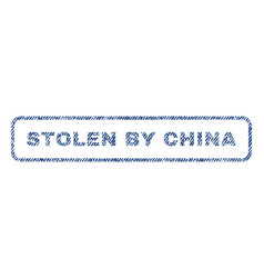 Stolen by china textile stamp vector