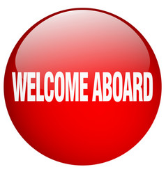 Welcome aboard red round gel isolated push button vector