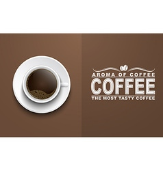 Coffee cup on a brown background with text vector
