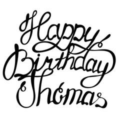 Happy birthday thomas name lettering vector