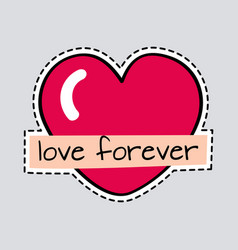 Love forever big red heart cut it out patch vector