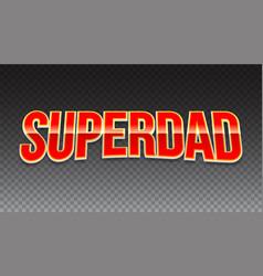 Super dad badge on transparent background vector