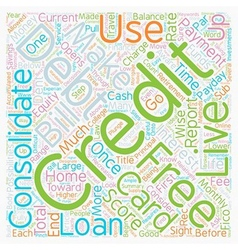 Consolidate And Live Debt Free text background vector image