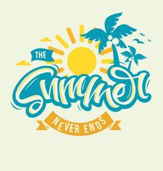 The summer never ends label design brush script vector
