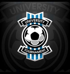 university tournament soccer logo vector image vector image