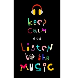 Keep calm and listen to the music vector