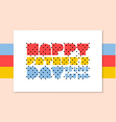 Greeting card template or poster for fathers day vector