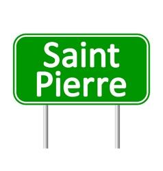 Saint-pierre road sign vector