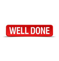 Well done red 3d square button isolated on white vector