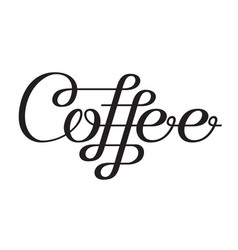 coffee lettering design template vector image vector image