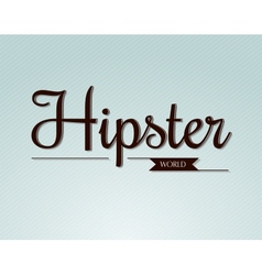 Hipster world typography vector image vector image