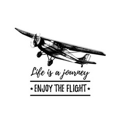 life is a journey enjoy the flight motivational vector image