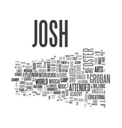 a short life history on josh groban text word vector image vector image