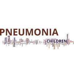 the danger signs of pneumonia text background vector image