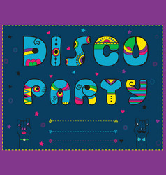 Disco party invitation to party funny blue font vector