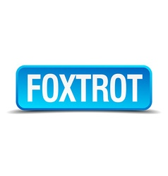 Foxtrot blue 3d realistic square isolated button vector