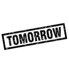Square grunge black tomorrow stamp vector