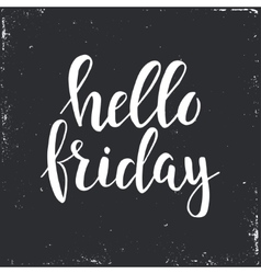 Hello friday conceptual handwritten phrase hand vector