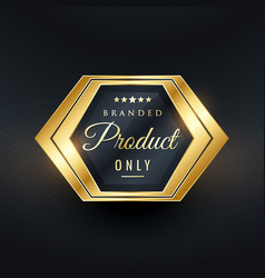 Branded product only golden badge design vector