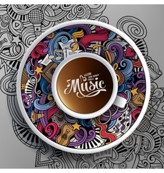 Cartoon hand-drawn doodles musical cup of coffee vector