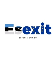 ESEXIT - Estonia exit from European Union on vector image