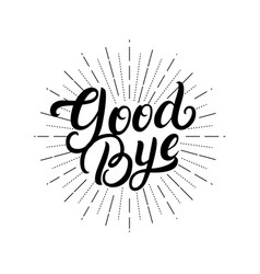 Good bye hand written lettering vector