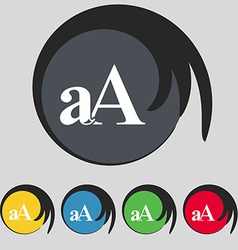 Enlarge font aa icon sign symbol on five colored vector