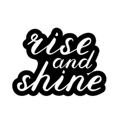 Rise and shine brush lettering vector