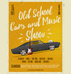 old school cars and music show poster vector image