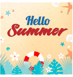 Hello summer sand starfish life ring shell backgro vector