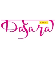 Happy dasara hindu festival lettering text for vector