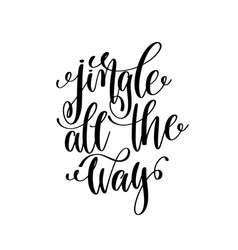 jingle all the way hand lettering positive quote vector image
