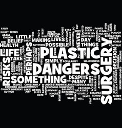 The dangers of plastic surgery text background vector