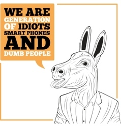 We are generation of idiots vector