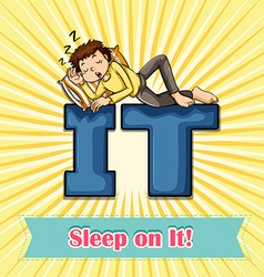 Idiom sleep on it vector