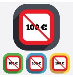 No 100 Euro sign icon EUR currency symbol vector image vector image