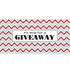 Time for a giveaway banner vector