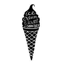 Ice cream is always a good idea hand drawn vector
