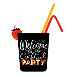 Welcome to the cocktail party lettering cocktail vector