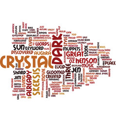 The dark crystal text background word cloud vector