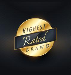 Highest rated brand golden label or badge design vector