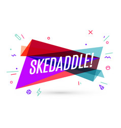 colorful banner with text skedaddle vector image vector image
